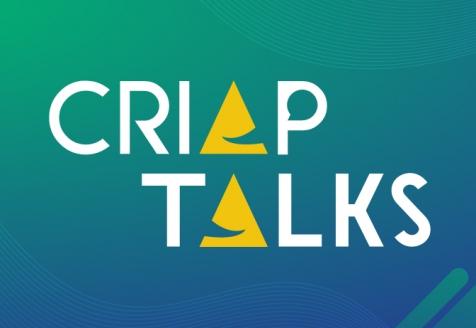 CRIAP Talks: primeira edição com 9 conferências e 17 oradores